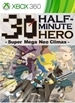 HALF-MINUTE HERO -Super Mega Neo Climax-