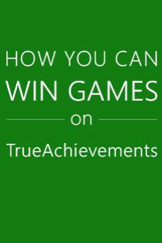 All The Ways You Can Win Brand New Games On TrueAchievements