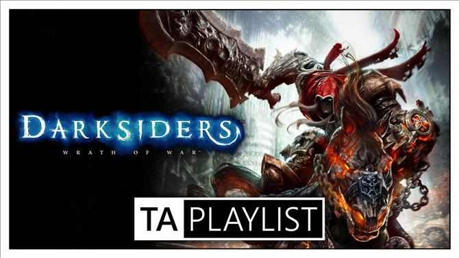 TA Playlist Episode 2 - Darksiders Now Available