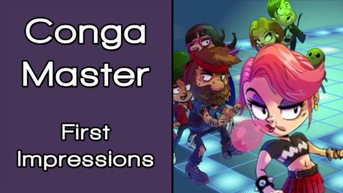 Conga Master First Impressions