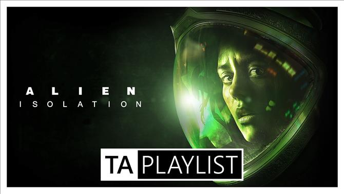 TA Playlist Podcast Episode 7 - Alien: Isolation