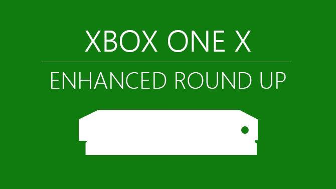 Xbox One X Enhanced Roundup Jun 20th 2018