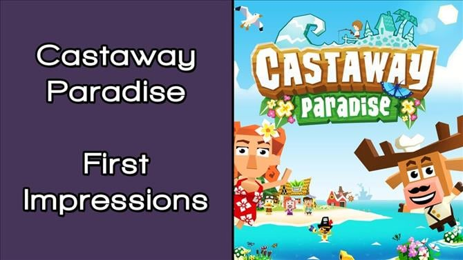 Castaway Paradise First Impressions