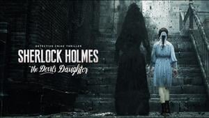 Story Trailer Released for Sherlock Holmes: The Devil's Daughter