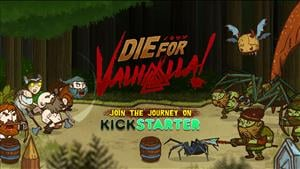 Die for Valhalla! Funded for Spring 2017