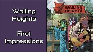 Wailing Heights First Impressions