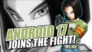 Android 17 Joins the Dragon Ball FighterZ Roster