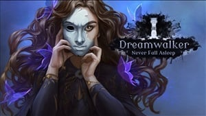 Dreamwalker: Never Fall Asleep Achievement List Revealed
