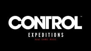 "Control's Free Expeditions Mode is ""the most challenging content in the game"" — Live Now"