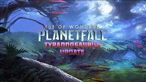 Age of Wonders: Planetfall's Tyrannosaurus update is out now