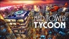 Mad Tower Tycoon achievement list revealed