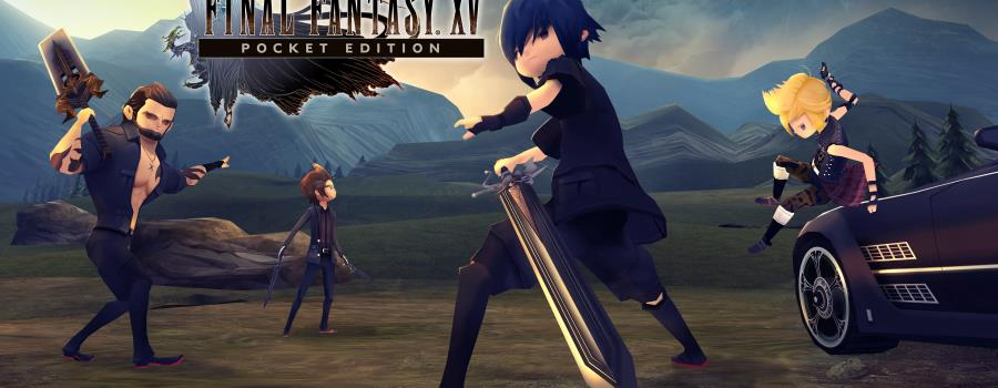 Final Fantasy XV Pocket Edition (Win 10)