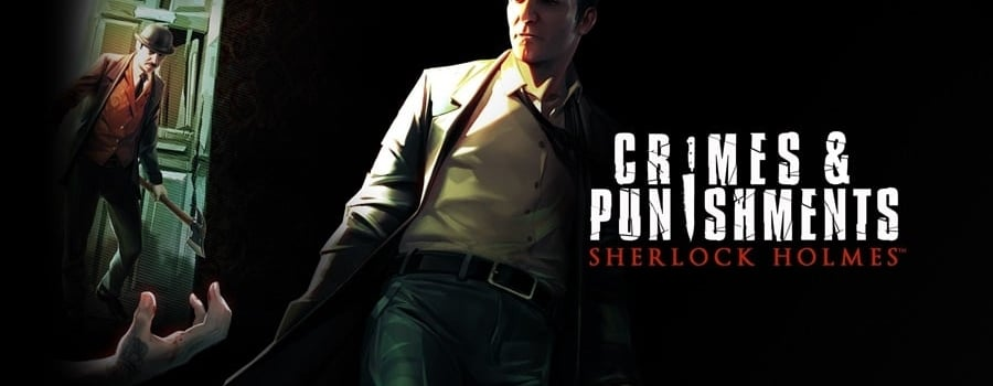 Sherlock Holmes: Crimes and Punishments Redux