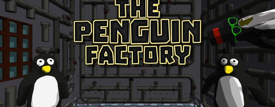 The Penguin Factory (Win 10)