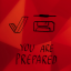 You are prepared